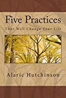 5 Practices That Will Change Your Life