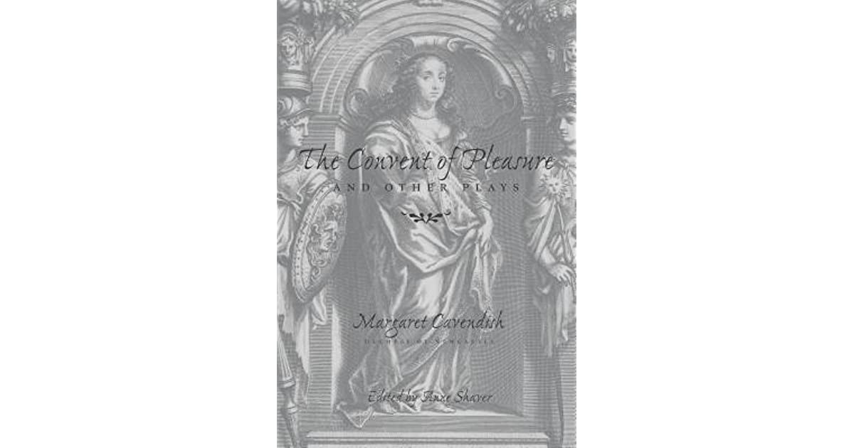 The convent of pleasure and other plays by margaret cavendish fandeluxe Choice Image