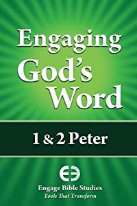 Engaging God's Word: 1 & 2 Peter