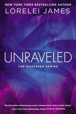 Unraveled by Lorelei James