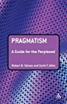 Pragmatism: A Guide for the Perplexed