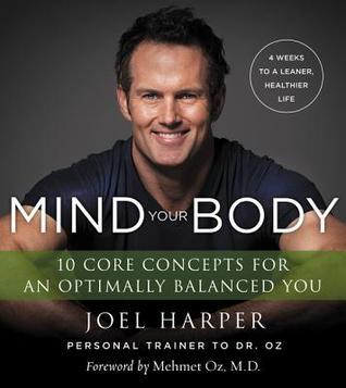 Mind-your-body-4-weeks-to-a-leaner-healthier-life-10-core-concepts-for-an-optimally-balanced-you