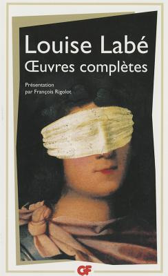 Œuvres complètes: Sonnets, Elegies, Débat de folie et d'amour