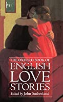 The Oxford Book of English Love Stories