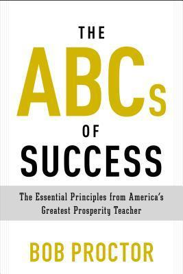 The-ABCs-of-Success-The-Essential-Principles-from-America-s-Greatest-Prosperity-Teacher
