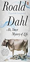 Ah, Sweet Mystery of Life: The Country Stories of Roald Dahl
