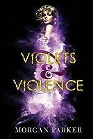 Violets & Violence