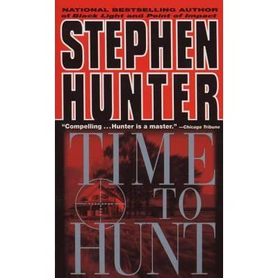 Read Time To Hunt Bob Lee Swagger 3 By Stephen Hunter