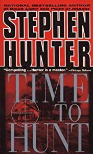 Time to Hunt (Bob Lee Swagger, #3)