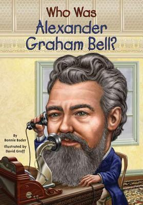 Who Was Alexander Graham Bell  (2013, Grosset & Dunlap)