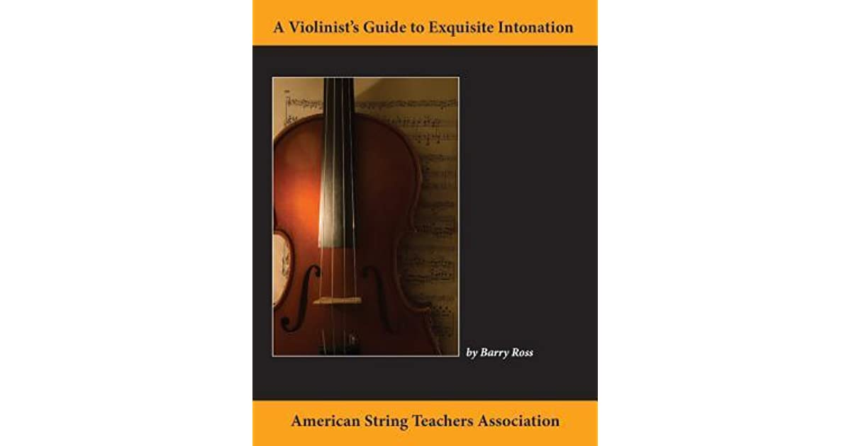 A Violinist's Guide For Exquisite Intonation by Barry Ross