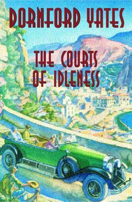 The Courts Of Idleness by Dornford Yates