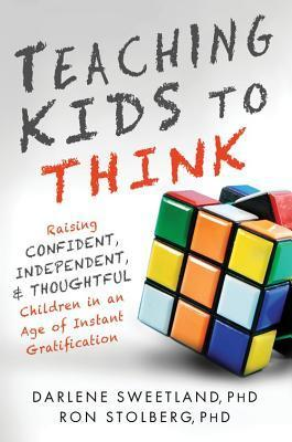 Teaching Kids to Think Raising Confident- Independent- and Thoughtful Childtification