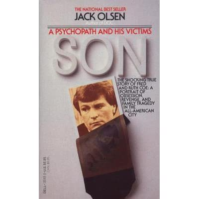 the psychopath and his victim a Son: a psychopath and his victims [jack olsen] on amazoncom free shipping on qualifying offers a classic from the dean of true crime the washington post now with a new foreword this 1983 masterpiece tells the incredible story of a spokane washington serial rapist who was exposed as the handsome privileged son of one of the city s.