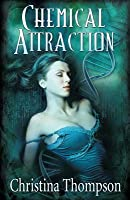 Chemical Attraction (The Chemical Attraction Series) (Volume 1)