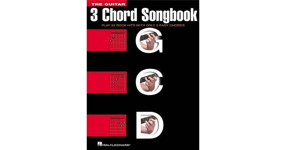 The Guitar Three Chord Songbook Play 50 Rock Hits With Only 3 Easy