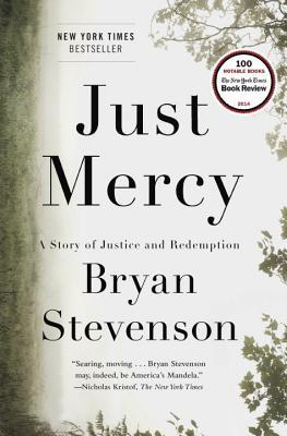 Just Mercy: A Story of Justice and Redemption by Bryan Stevenson