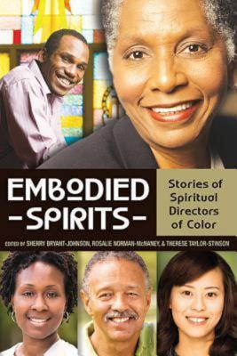 Embodied Spirits: Stories of Spiritual Directors of Color