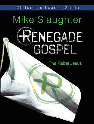 Renegade Gospel Children's Leader Guide: The Rebel Jesus
