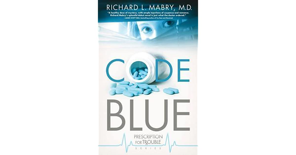 code blue prescription for trouble 1 by richard l mabry