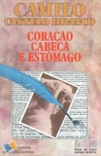Coração, Cabeça e Estômago by Camilo Castelo Branco