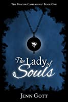 The Lady of Souls (The Beacon Campaigns, #1)