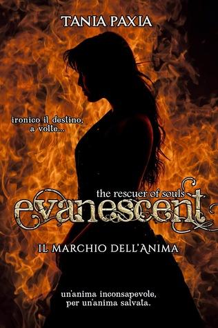 Il marchio dell'Anima (Evanescent, The rescuer of souls #1)