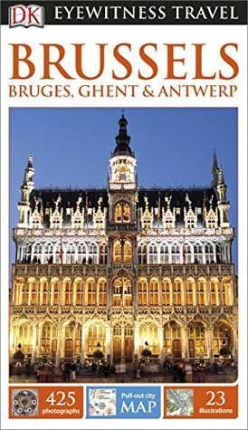 DK Eyewitness Travel Guide Brussels Bruges Ghent amp amp Antwerp 2nd Edition
