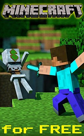 The NEW (2015) Complete Guide to: MineCraft How to get things for Free Game Cheats AND Guide with Free Tips & Tricks, Strategy, Walkthrough, Secrets, Download the game, Codes, Gameplay and MORE!