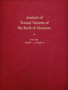 Analysis of Textual Variants of the Book of Mormon: Part Two: 2 Nephi 11-Mosiah 16 (Book of Mormon Critical Text Project, Volume 4: Part 2)