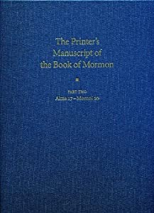 The Printer's Manuscript of the Book of Mormon: Typographical Facsimile of the Entire Text in Two Parts: Part Two (Book of Mormon Critical Text Project, Volume 2: Part 2)