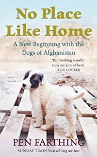 No Place Like Home: A New Beginning with the Dogs of Afghanistan