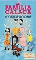Mi Familia Calaca / My Skeleton Family