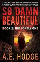 The Lonely One (So Damn Beautiful #1)