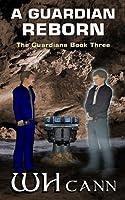 A Guardian Reborn (The Guardians, #3)