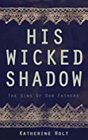 His Wicked Shadow