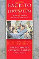 Back to Jerusalem: Called to Complete the Great Commission