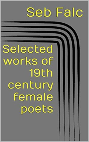 Selected works of 19th century female poets