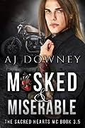 Masked & Miserable