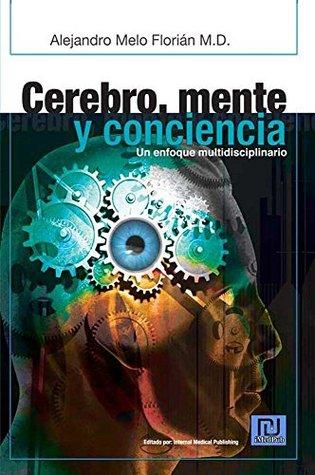 Cerebro, mente y conciencia. Un enfoque multidisciplinar