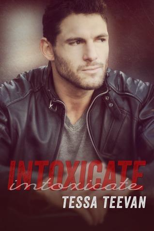Intoxicate by Tessa Teevan