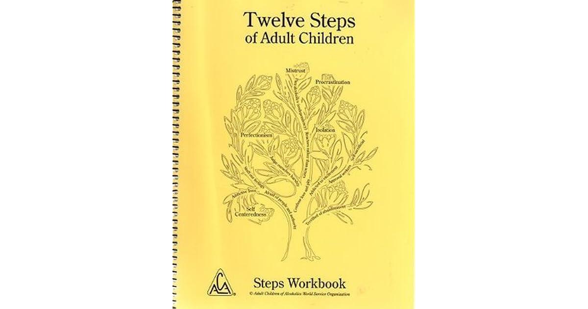 Twelve Steps of Adult Children Steps Workbook by Adult Children of  Alcoholics World Servi