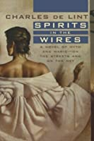 Spirits in the Wires (Newford, #10)