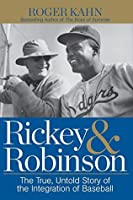 Rickey & Robinson: The True, Untold Story of the Integration of Baseball