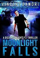 Moonlight Falls: A Dick Moonlight PI Series Book No. 1