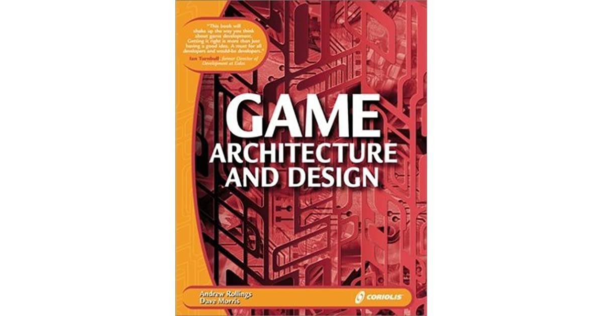 Game Architecture And Design Learn The Best Practices For Game - Game architecture and design