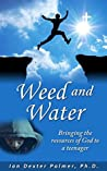 Weed and Water: Bringing the Resources of God to a Teenager