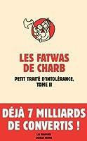 Les fatwas de Charb : Petit traité d'intolérance Tome 2
