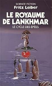 Le Royaume de Lankhmar (Le Cycle des épées, #5)