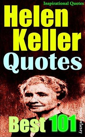 Helen Keller Quotes: 101 Best Inspirational Quotes by Helen ...